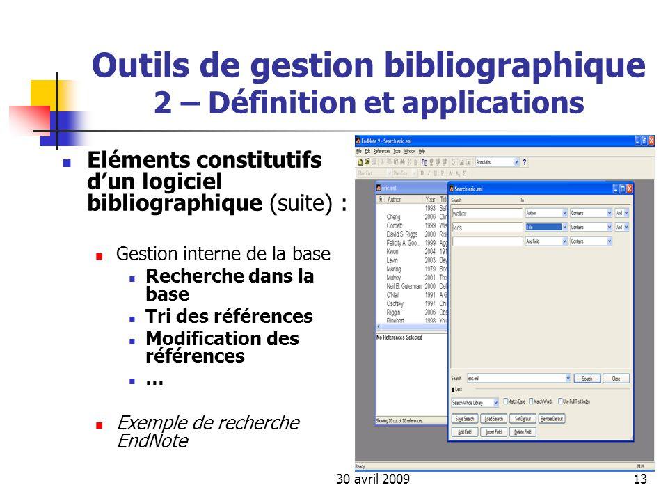 30 avril 200913 Outils de gestion bibliographique 2 – Définition et applications Eléments constitutifs dun logiciel bibliographique (suite) : Gestion