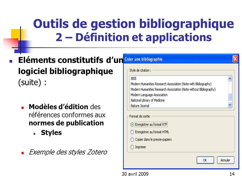 30 avril 200914 Outils de gestion bibliographique 2 – Définition et applications Eléments constitutifs dun logiciel bibliographique (suite) : Modèles