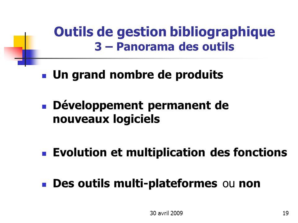 30 avril 200919 Outils de gestion bibliographique 3 – Panorama des outils Un grand nombre de produits Développement permanent de nouveaux logiciels Ev