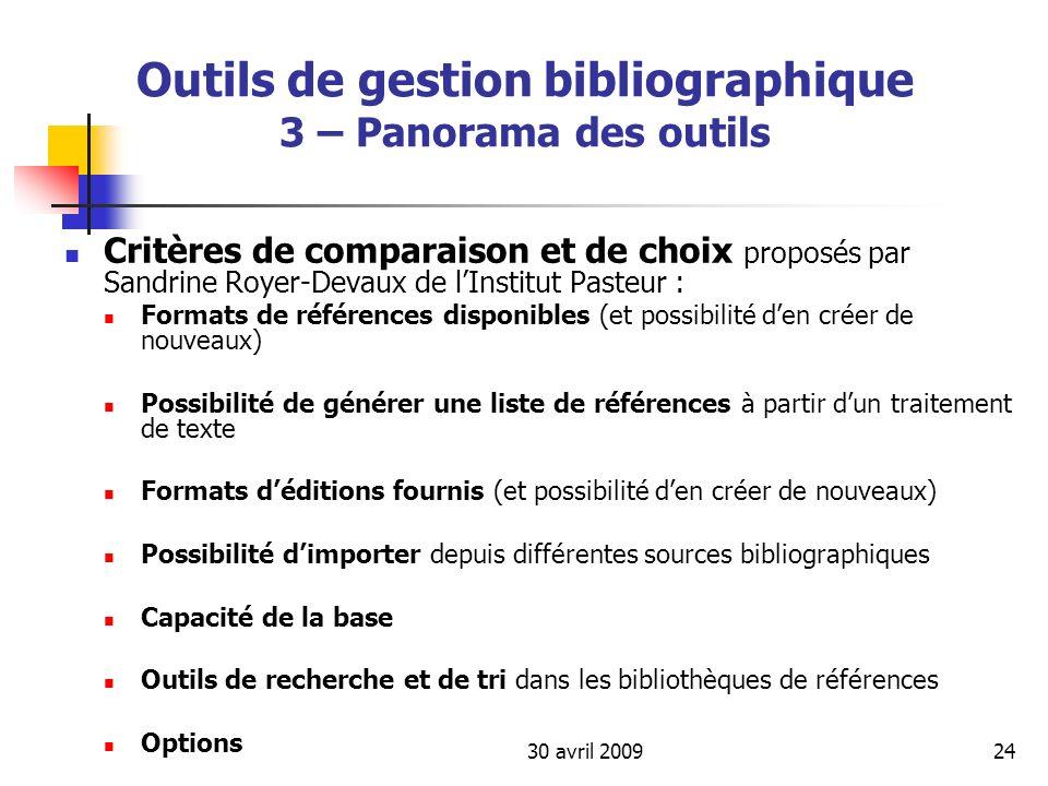 30 avril 200924 Outils de gestion bibliographique 3 – Panorama des outils Critères de comparaison et de choix proposés par Sandrine Royer-Devaux de lI