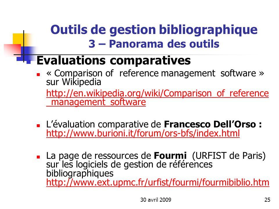 30 avril 200925 Outils de gestion bibliographique 3 – Panorama des outils Evaluations comparatives « Comparison of reference management software » sur