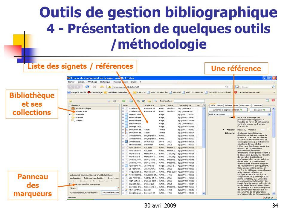 30 avril 200934 Outils de gestion bibliographique 4 - Présentation de quelques outils /méthodologie Bibliothèque et ses collections Liste des signets