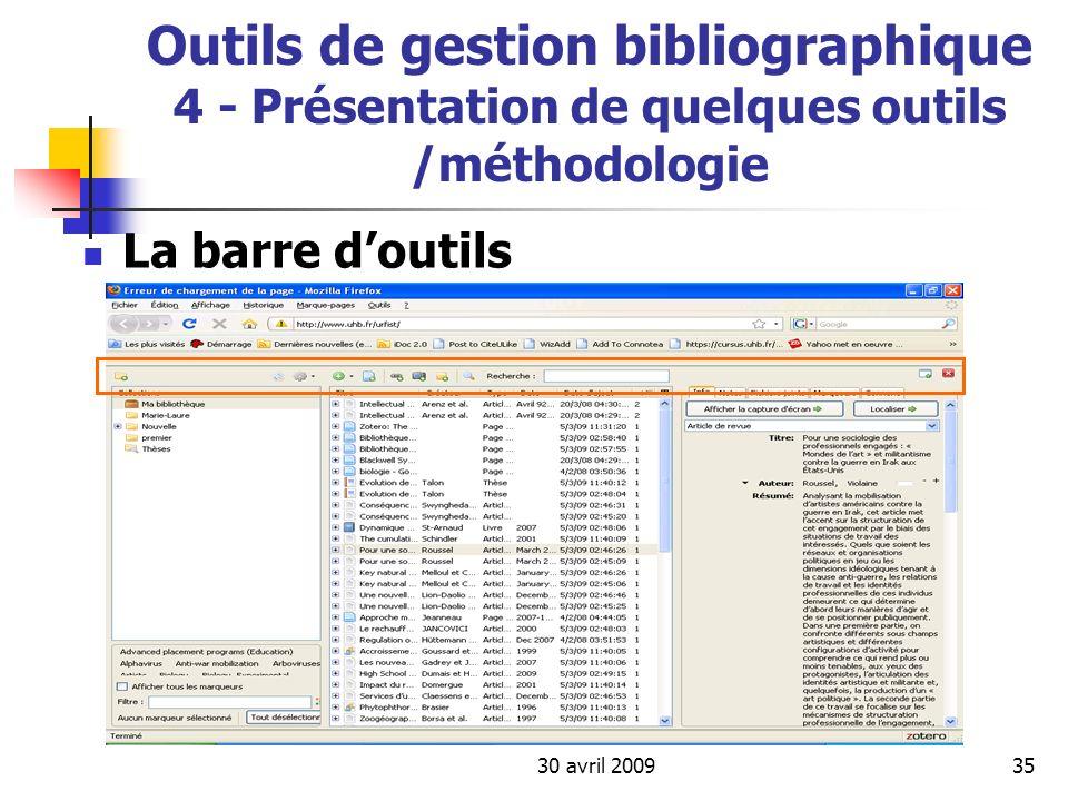 30 avril 200935 Outils de gestion bibliographique 4 - Présentation de quelques outils /méthodologie La barre doutils