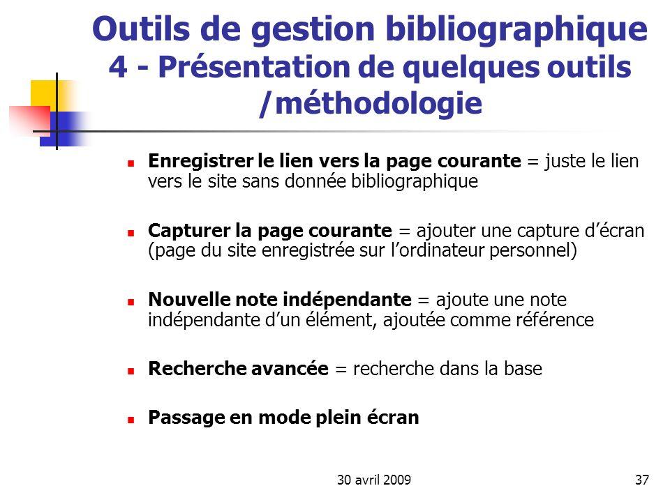 30 avril 200937 Outils de gestion bibliographique 4 - Présentation de quelques outils /méthodologie Enregistrer le lien vers la page courante = juste