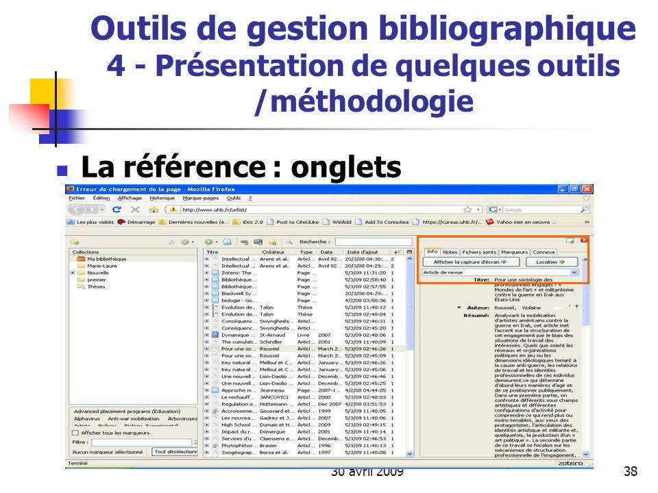 30 avril 200938 Outils de gestion bibliographique 4 - Présentation de quelques outils /méthodologie La référence : onglets