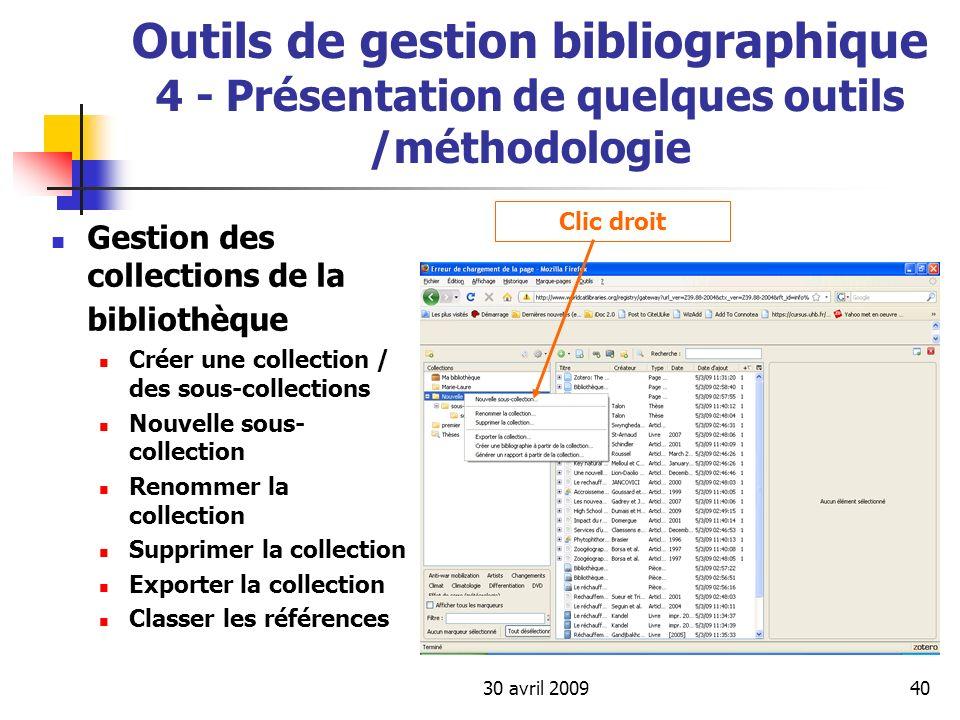 30 avril 200940 Outils de gestion bibliographique 4 - Présentation de quelques outils /méthodologie Gestion des collections de la bibliothèque Créer u