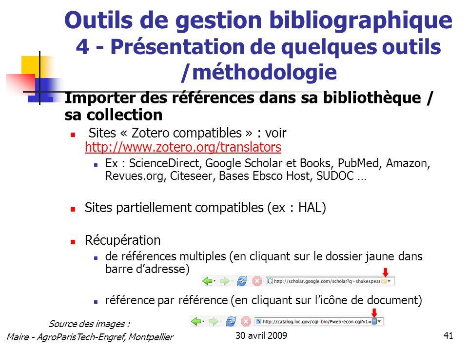 30 avril 200941 Outils de gestion bibliographique 4 - Présentation de quelques outils /méthodologie Importer des références dans sa bibliothèque / sa