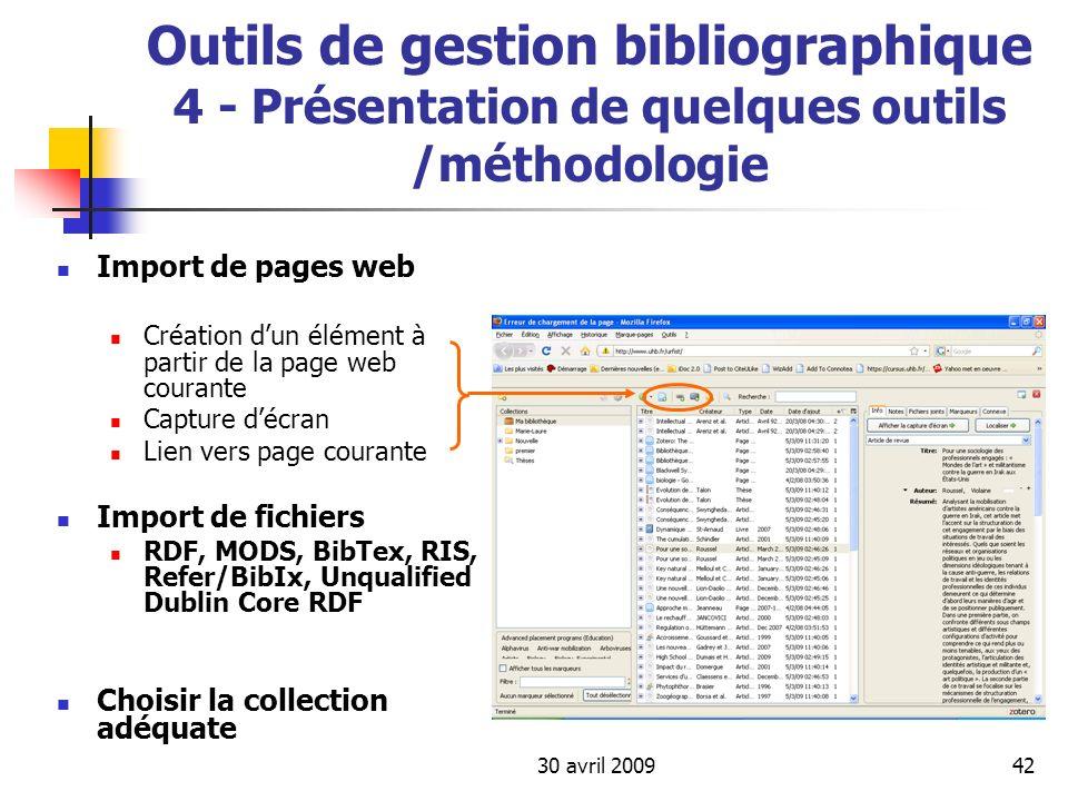30 avril 200942 Outils de gestion bibliographique 4 - Présentation de quelques outils /méthodologie Import de pages web Création dun élément à partir