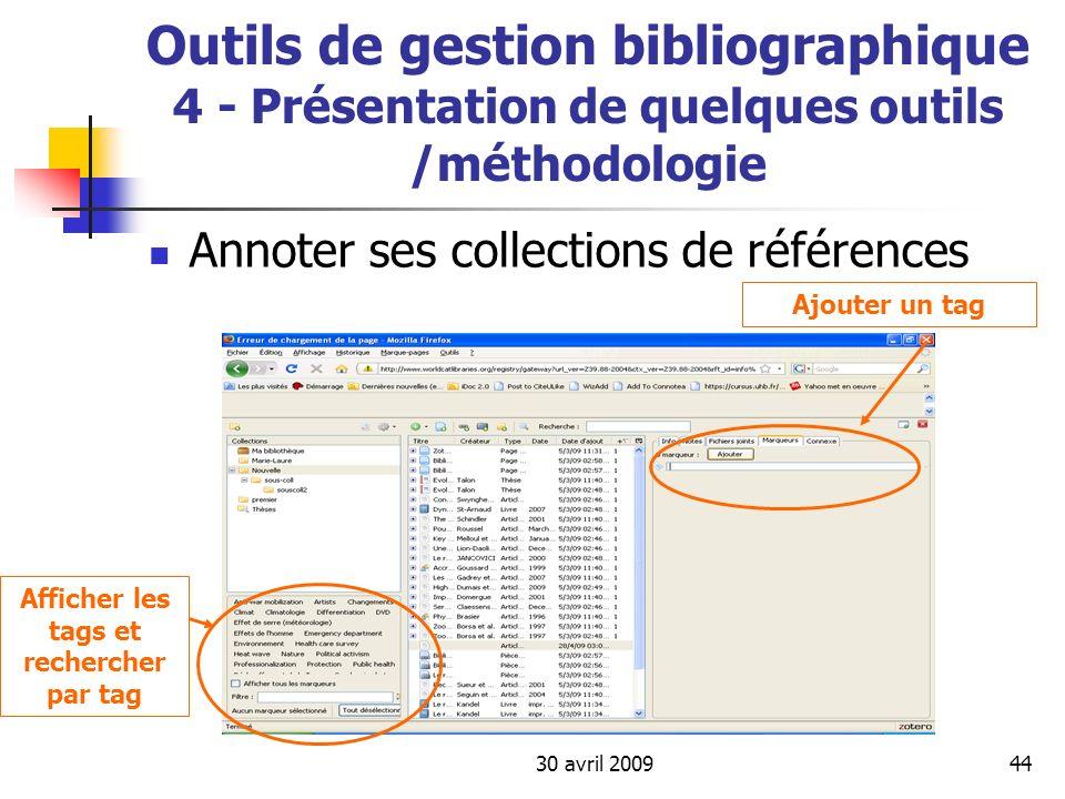 30 avril 200944 Outils de gestion bibliographique 4 - Présentation de quelques outils /méthodologie Annoter ses collections de références Ajouter un t