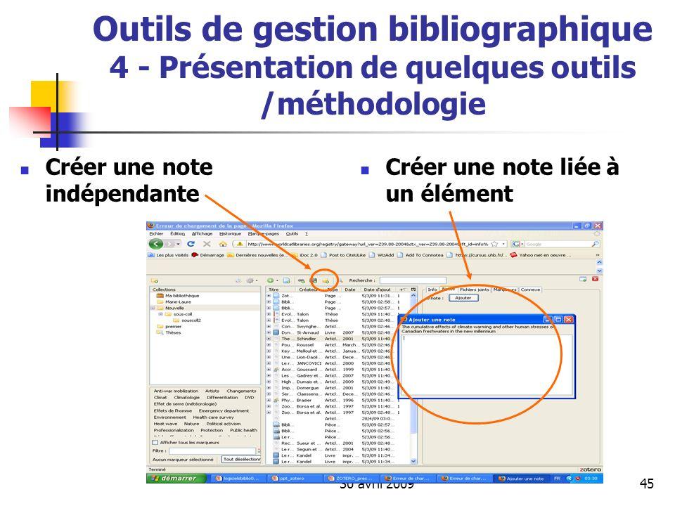 30 avril 200945 Outils de gestion bibliographique 4 - Présentation de quelques outils /méthodologie Créer une note indépendante Créer une note liée à
