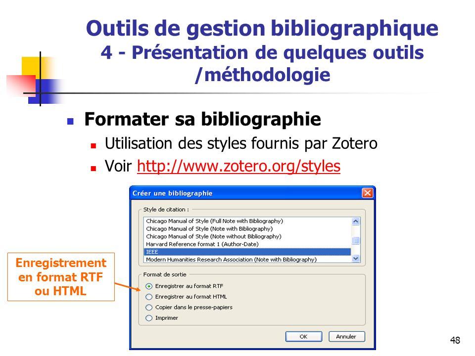 30 avril 200948 Outils de gestion bibliographique 4 - Présentation de quelques outils /méthodologie Formater sa bibliographie Utilisation des styles f