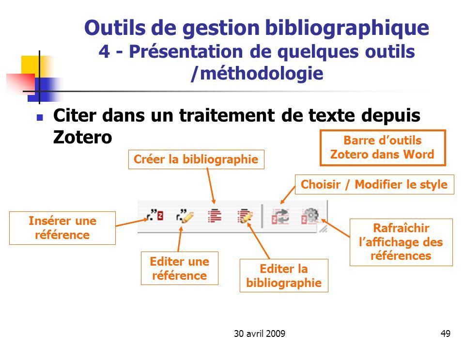 30 avril 200949 Outils de gestion bibliographique 4 - Présentation de quelques outils /méthodologie Citer dans un traitement de texte depuis Zotero Ba