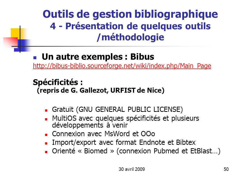 30 avril 200950 Outils de gestion bibliographique 4 - Présentation de quelques outils /méthodologie Un autre exemples : Bibus http://bibus-biblio.sour