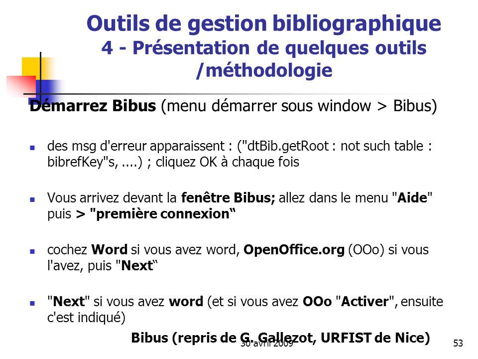 30 avril 200953 Démarrez Bibus (menu démarrer sous window > Bibus) des msg d'erreur apparaissent : (