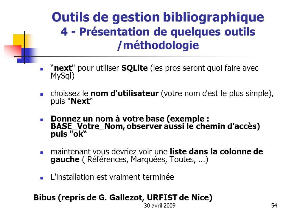 30 avril 200954 Outils de gestion bibliographique 4 - Présentation de quelques outils /méthodologie next
