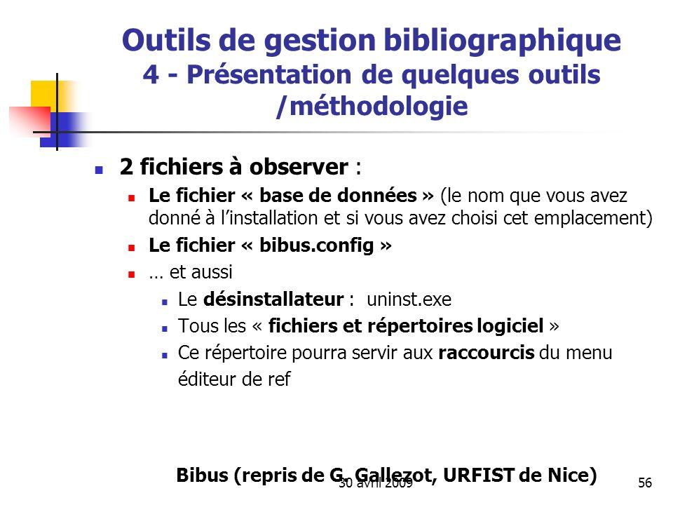 30 avril 200956 Outils de gestion bibliographique 4 - Présentation de quelques outils /méthodologie 2 fichiers à observer : Le fichier « base de donné