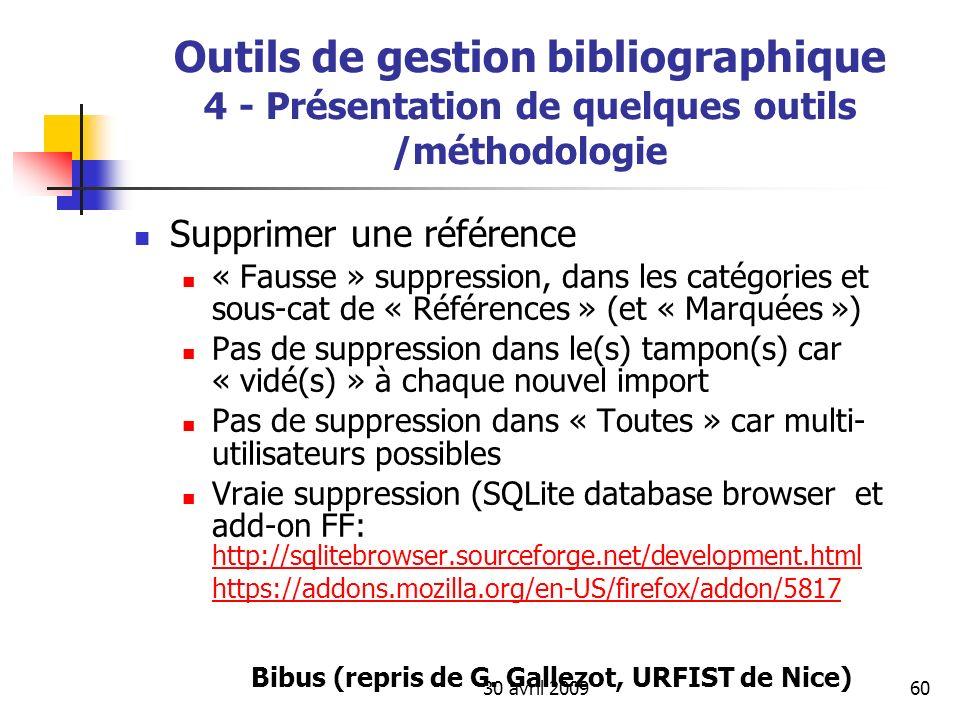 30 avril 200960 Outils de gestion bibliographique 4 - Présentation de quelques outils /méthodologie Supprimer une référence « Fausse » suppression, da
