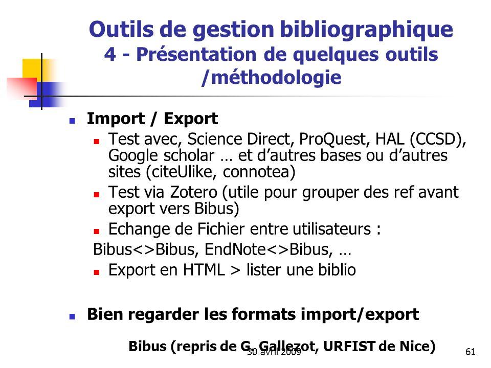 30 avril 200961 Outils de gestion bibliographique 4 - Présentation de quelques outils /méthodologie Import / Export Test avec, Science Direct, ProQues