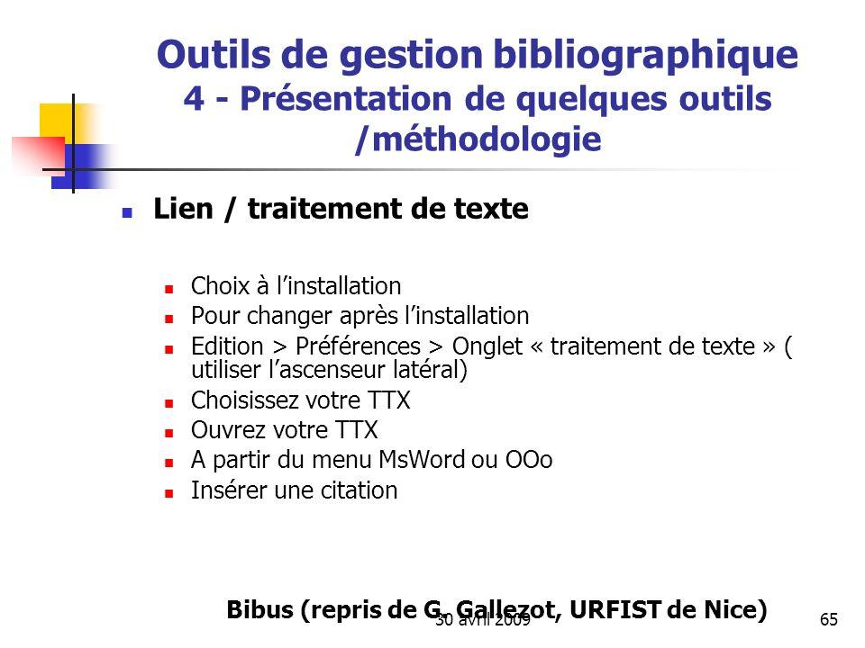 30 avril 200965 Lien / traitement de texte Choix à linstallation Pour changer après linstallation Edition > Préférences > Onglet « traitement de texte