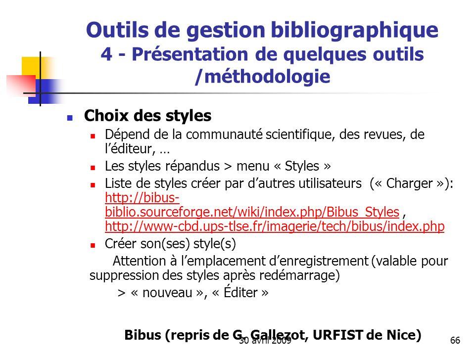 30 avril 200966 Choix des styles Dépend de la communauté scientifique, des revues, de léditeur, … Les styles répandus > menu « Styles » Liste de style