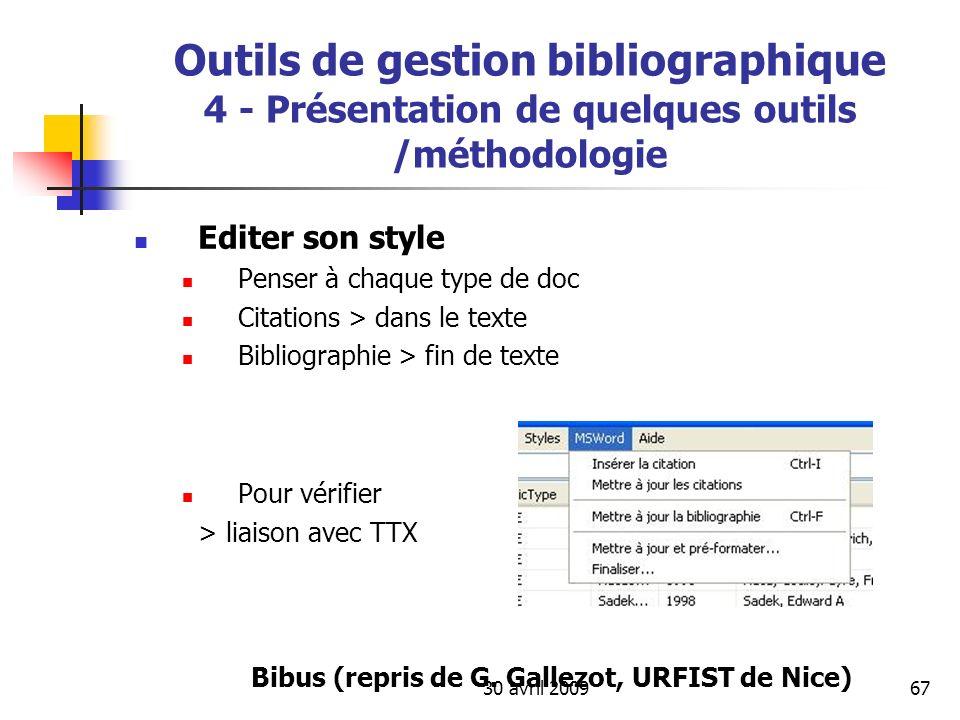 30 avril 200967 Editer son style Penser à chaque type de doc Citations > dans le texte Bibliographie > fin de texte Pour vérifier > liaison avec TTX B