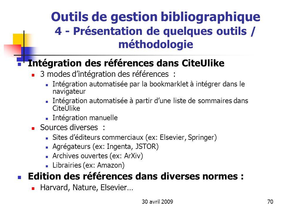 30 avril 200970 Outils de gestion bibliographique 4 - Présentation de quelques outils / méthodologie Intégration des références dans CiteUlike 3 modes