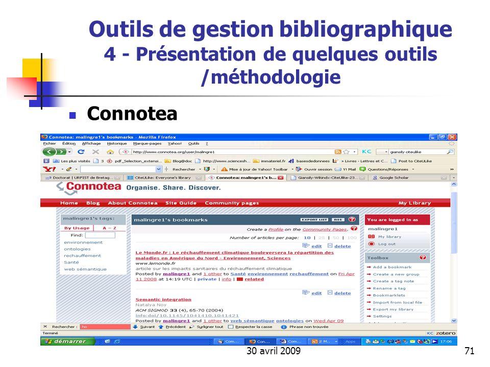 30 avril 200971 Outils de gestion bibliographique 4 - Présentation de quelques outils /méthodologie Connotea