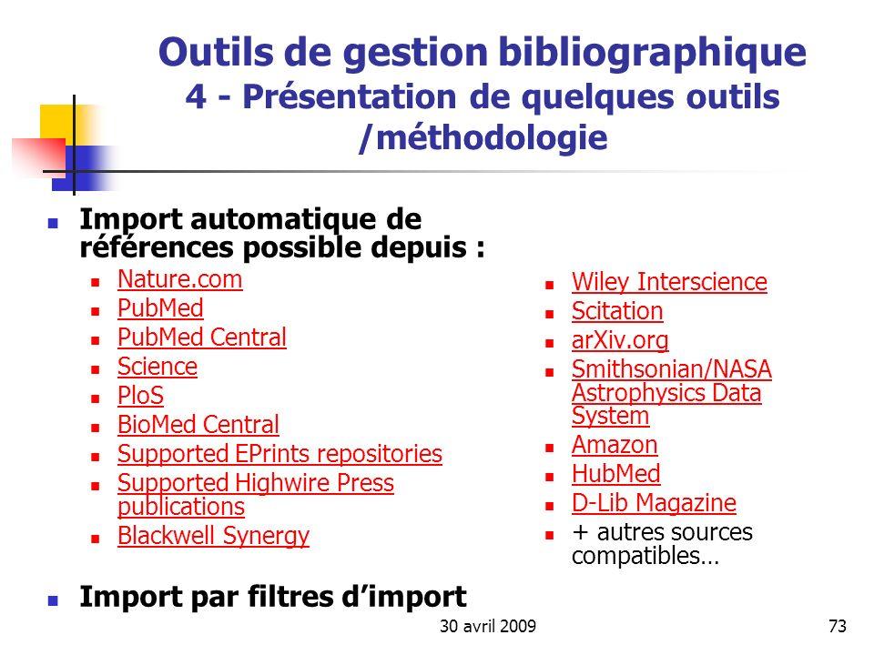 30 avril 200973 Outils de gestion bibliographique 4 - Présentation de quelques outils /méthodologie Import automatique de références possible depuis :
