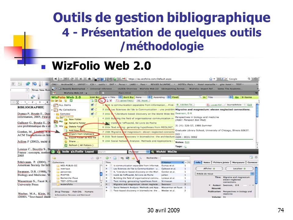 30 avril 200974 Outils de gestion bibliographique 4 - Présentation de quelques outils /méthodologie WizFolio Web 2.0
