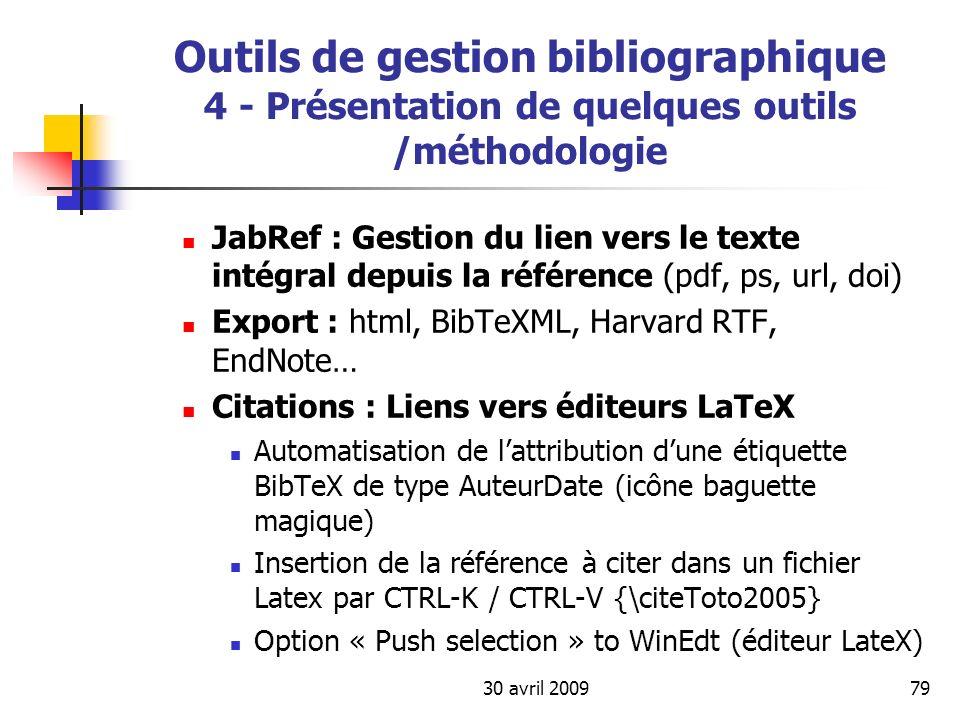 30 avril 200979 Outils de gestion bibliographique 4 - Présentation de quelques outils /méthodologie JabRef : Gestion du lien vers le texte intégral de