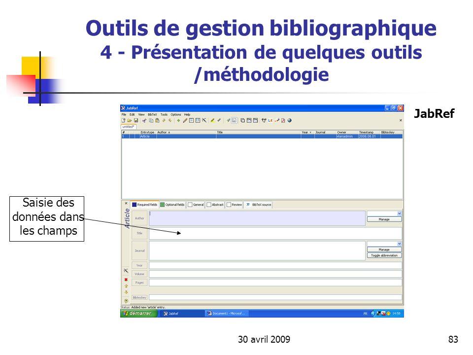 30 avril 200983 Outils de gestion bibliographique 4 - Présentation de quelques outils /méthodologie Saisie des données dans les champs JabRef