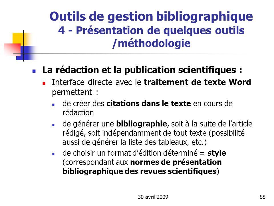 30 avril 200988 Outils de gestion bibliographique 4 - Présentation de quelques outils /méthodologie La rédaction et la publication scientifiques : Int