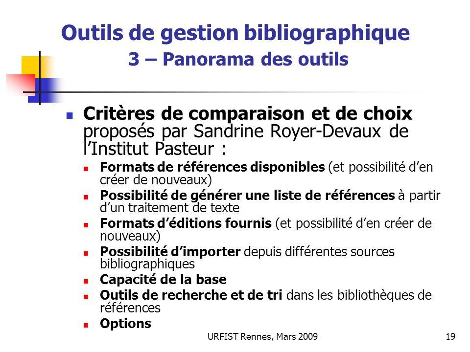 URFIST Rennes, Mars 200919 Outils de gestion bibliographique 3 – Panorama des outils Critères de comparaison et de choix proposés par Sandrine Royer-D