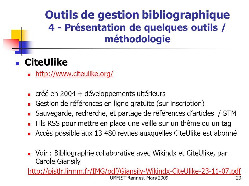 URFIST Rennes, Mars 200923 Outils de gestion bibliographique 4 - Présentation de quelques outils / méthodologie CiteUlike http://www.citeulike.org/ cr