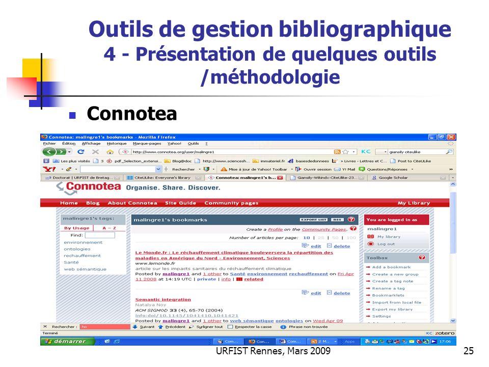 URFIST Rennes, Mars 200925 Outils de gestion bibliographique 4 - Présentation de quelques outils /méthodologie Connotea