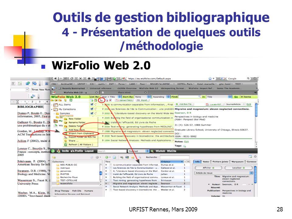 URFIST Rennes, Mars 200928 Outils de gestion bibliographique 4 - Présentation de quelques outils /méthodologie WizFolio Web 2.0