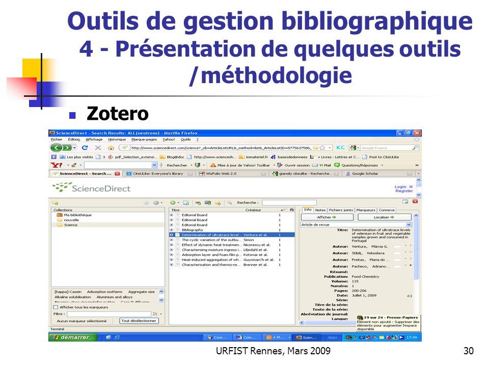 URFIST Rennes, Mars 200930 Outils de gestion bibliographique 4 - Présentation de quelques outils /méthodologie Zotero
