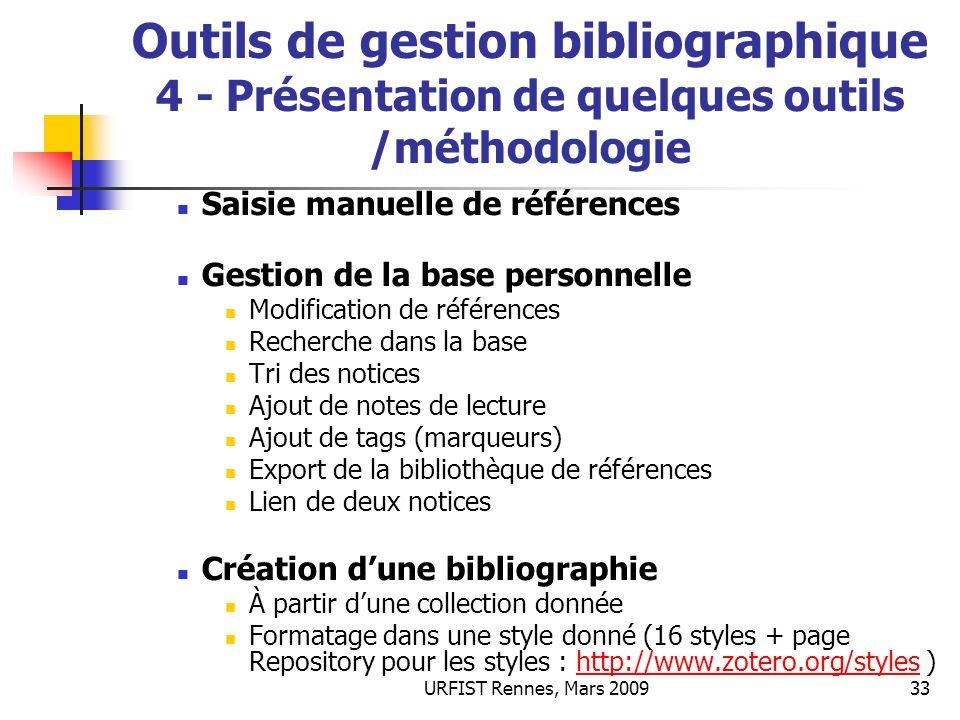 URFIST Rennes, Mars 200933 Outils de gestion bibliographique 4 - Présentation de quelques outils /méthodologie Saisie manuelle de références Gestion d