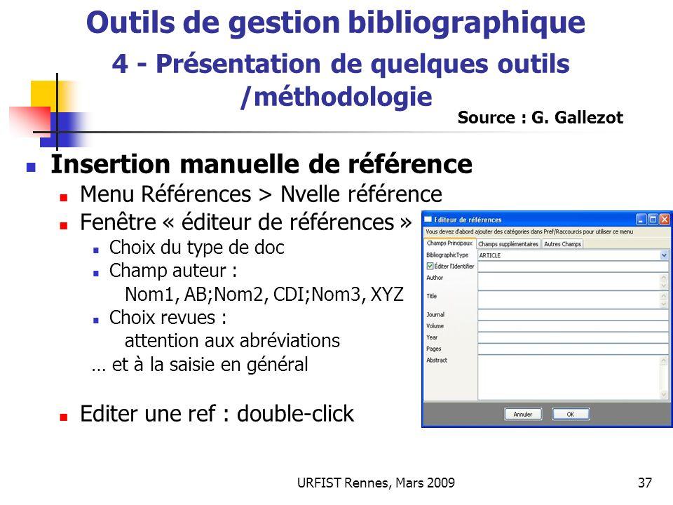 URFIST Rennes, Mars 200937 Outils de gestion bibliographique 4 - Présentation de quelques outils /méthodologie Insertion manuelle de référence Menu Ré