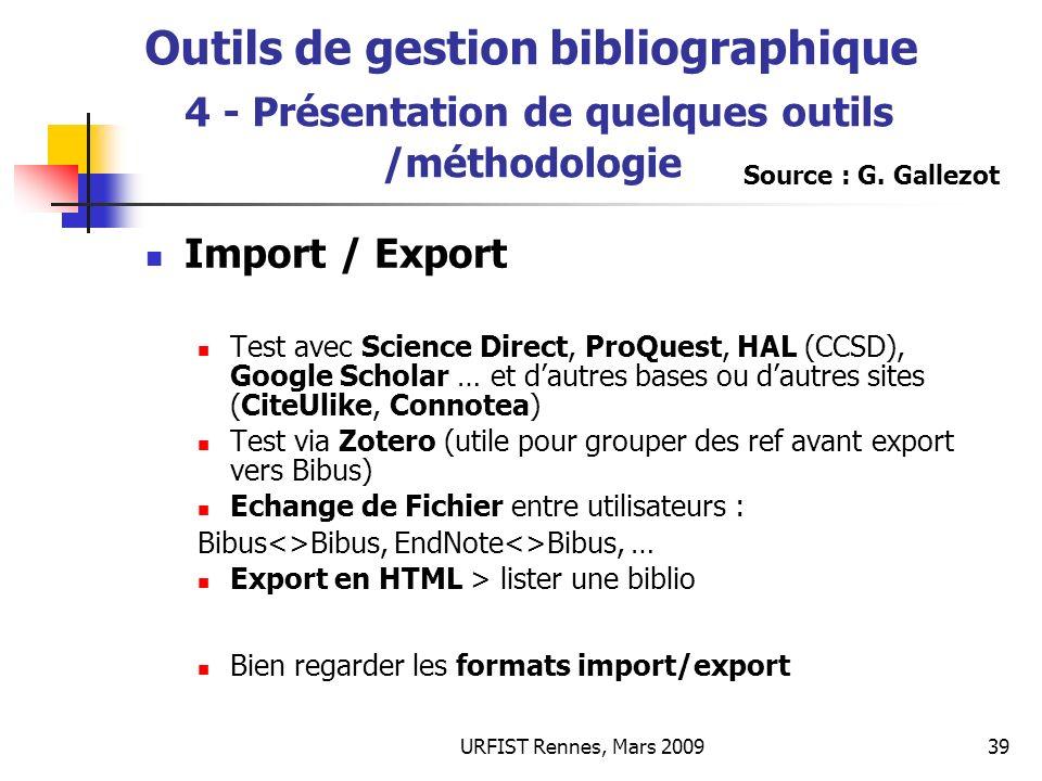 URFIST Rennes, Mars 200939 Outils de gestion bibliographique 4 - Présentation de quelques outils /méthodologie Import / Export Test avec Science Direc