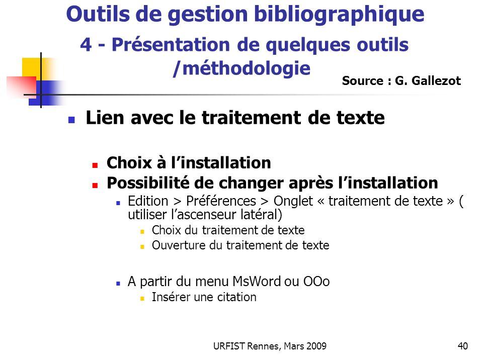 URFIST Rennes, Mars 200940 Outils de gestion bibliographique Outils de gestion bibliographique 4 - Présentation de quelques outils /méthodologie Lien