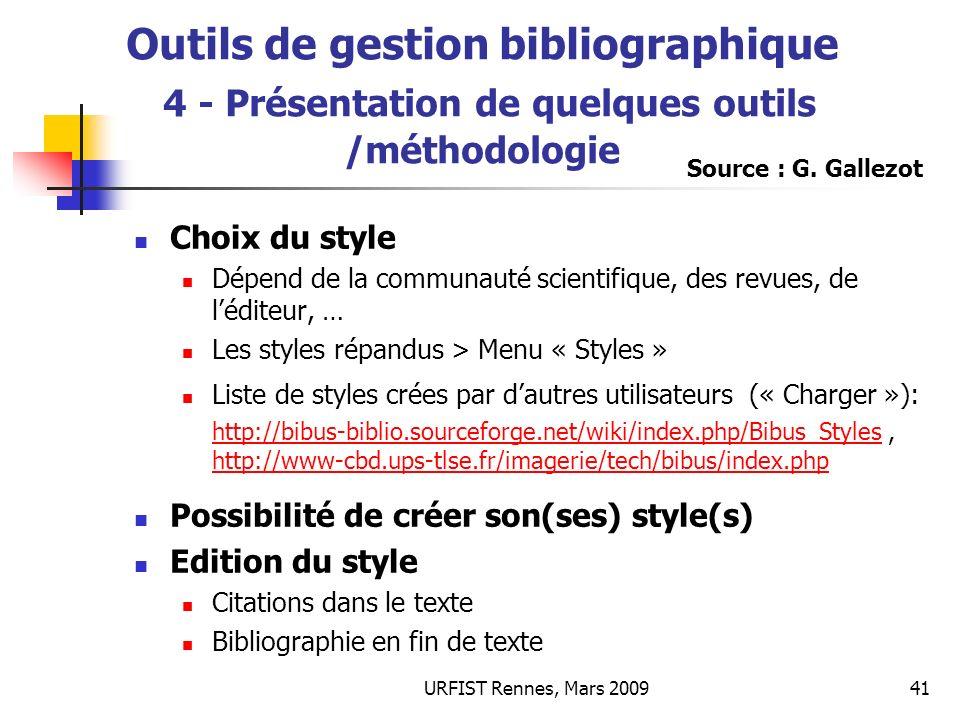 URFIST Rennes, Mars 200941 Outils de gestion bibliographique 4 - Présentation de quelques outils /méthodologie Choix du style Dépend de la communauté
