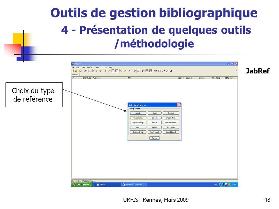 URFIST Rennes, Mars 200948 Outils de gestion bibliographique 4 - Présentation de quelques outils /méthodologie Choix du type de référence JabRef