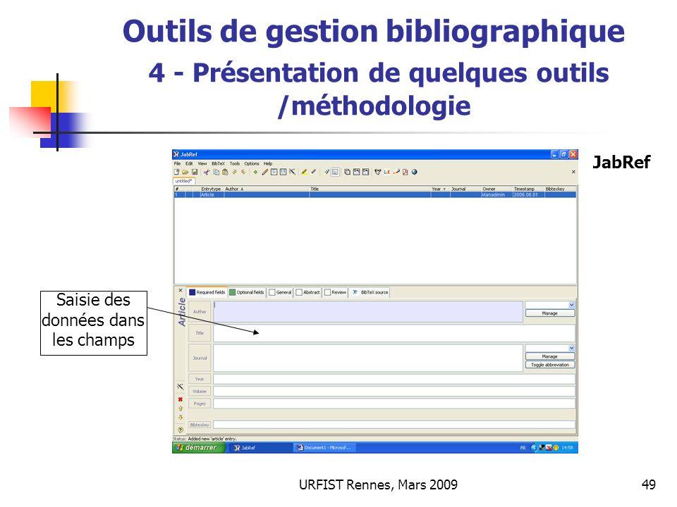 URFIST Rennes, Mars 200949 Outils de gestion bibliographique 4 - Présentation de quelques outils /méthodologie Saisie des données dans les champs JabR