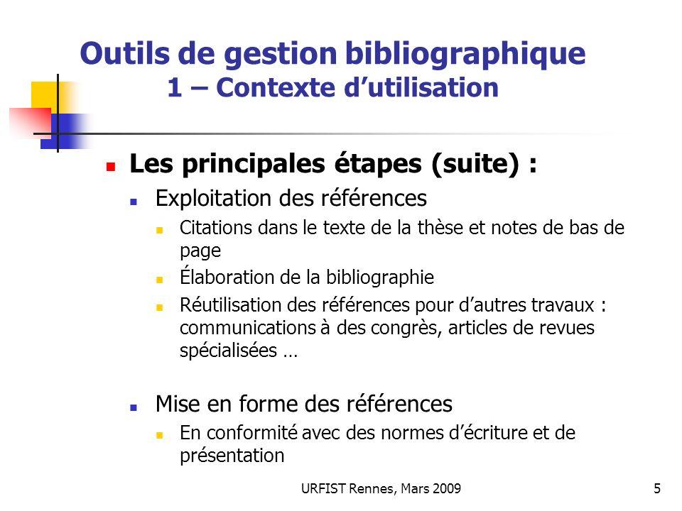 URFIST Rennes, Mars 20095 Outils de gestion bibliographique 1 – Contexte dutilisation Les principales étapes (suite) : Exploitation des références Cit