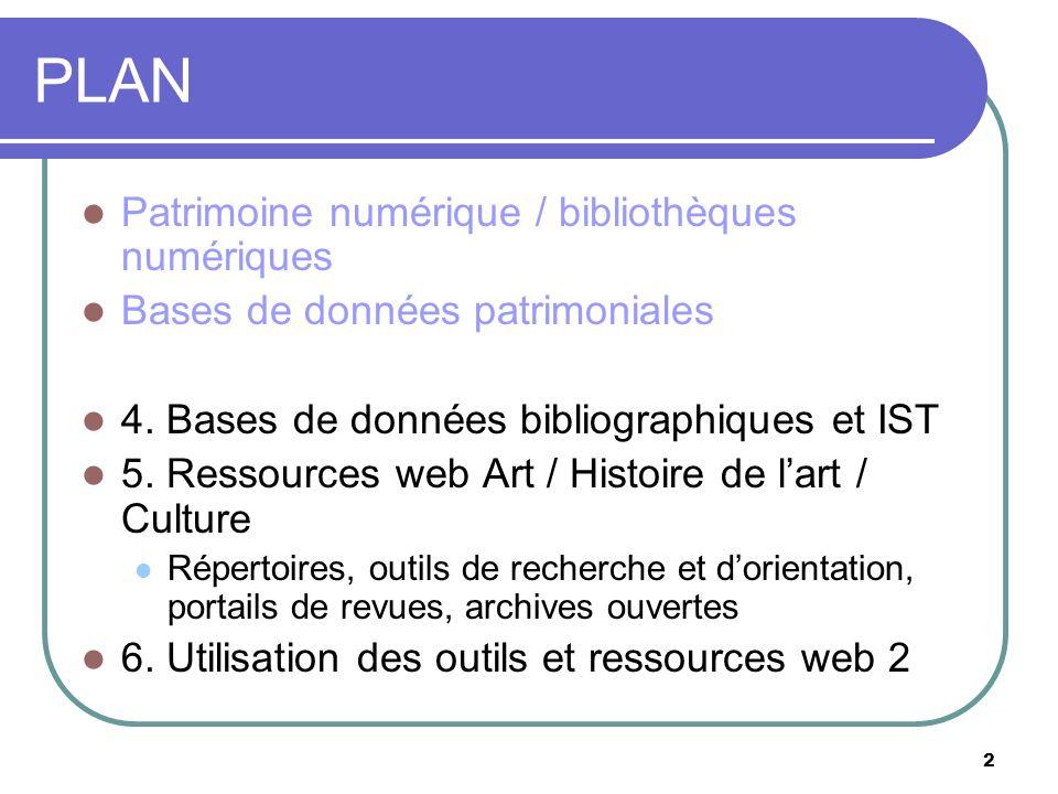 2 PLAN Patrimoine numérique / bibliothèques numériques Bases de données patrimoniales 4.