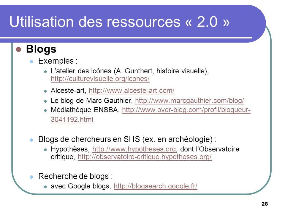 28 Utilisation des ressources « 2.0 » Blogs Exemples : Latelier des icônes (A.
