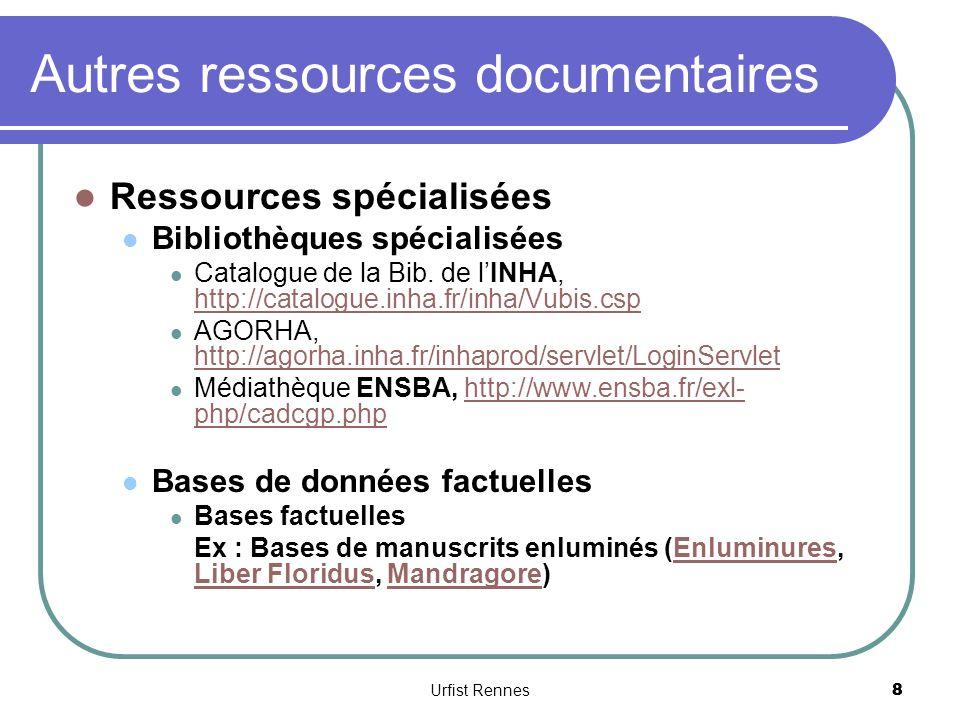 8 Autres ressources documentaires Ressources spécialisées Bibliothèques spécialisées Catalogue de la Bib.