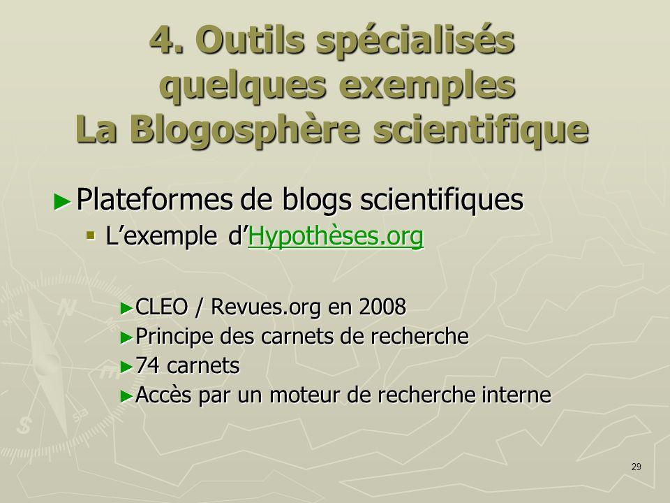29 4. Outils spécialisés quelques exemples La Blogosphère scientifique Plateformes de blogs scientifiques Plateformes de blogs scientifiques Lexemple
