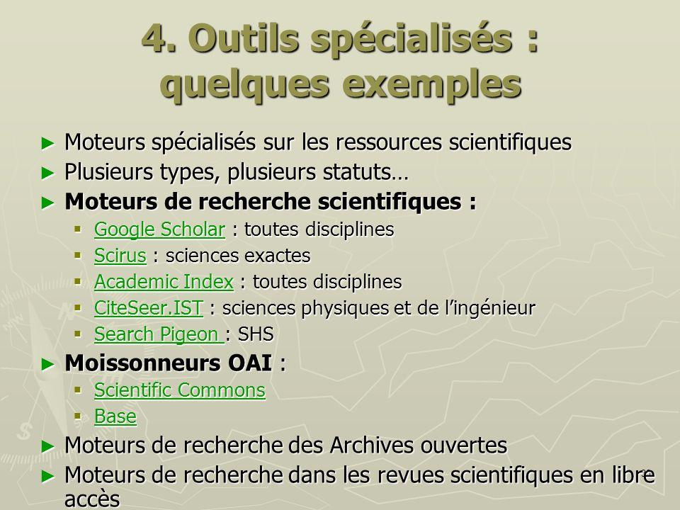 30 4. Outils spécialisés : quelques exemples Moteurs spécialisés sur les ressources scientifiques Moteurs spécialisés sur les ressources scientifiques
